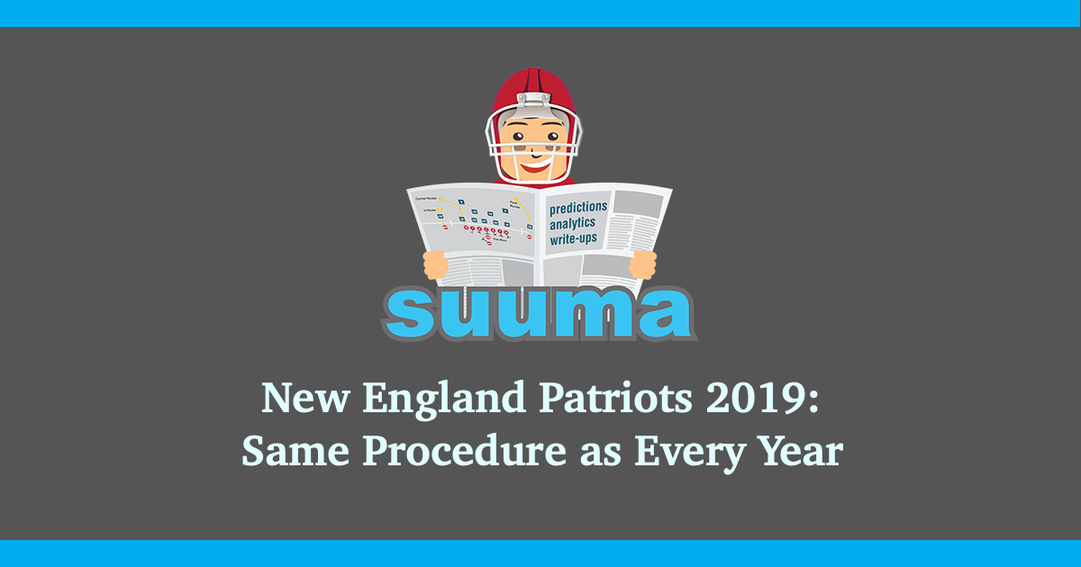 New England Patriots 2019: Same Procedure as Every Year