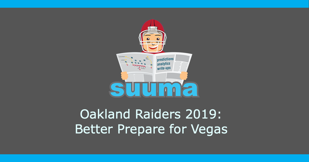 Oakland Raiders 2019: Better Prepare for Vegas